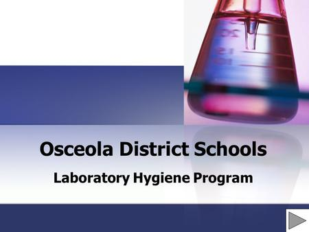 Osceola District Schools Laboratory Hygiene Program.