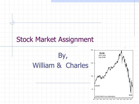 Stock Market Assignment By, William & Charles. StocksQuest Go to  9/stocksquest/mystocks.htm