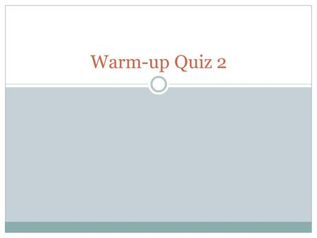 Warm-up Quiz 2. Warm-up #4 Question: Which theme describes how humans adapt, depend, and modify to their environment? A. HEI B. Movement C. Region D.