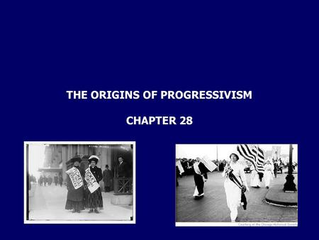 THE ORIGINS OF PROGRESSIVISM CHAPTER 28. Warm Up Please read the excerpt from Upton Sinclair's 'The Jungle' After reading the article, what are three.