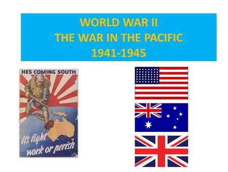 WORLD WAR II THE WAR IN THE PACIFIC 1941-1945. THE WAR IN THE PACIFIC STARTED ON DECEMBER 7, 1941 WHEN JAPANESE AIRCRAFT AND TROOPS ATTACKED THE U.S.