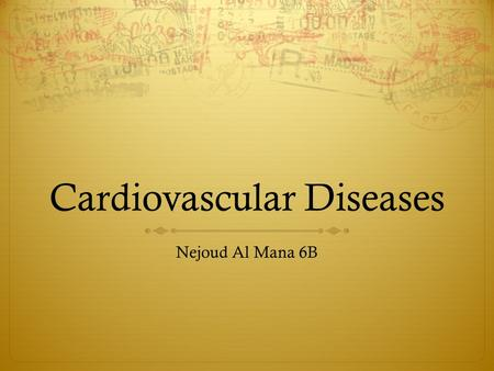 Cardiovascular Diseases Nejoud Al Mana 6B. Introduction The issue I am studying is Age standardized mortality rate for cardiovascular diseases, I compared.