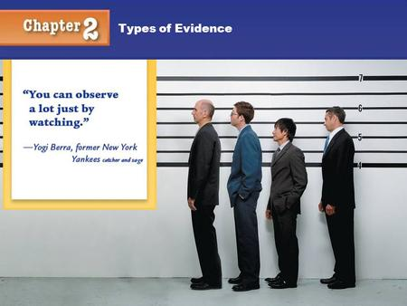 Types of Evidence. 2 Classification of Evidence Testimonial evidence is a statement made under oath; also known as direct evidence or prima facie evidence.