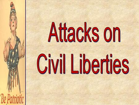 Attacks on Civil Liberties.