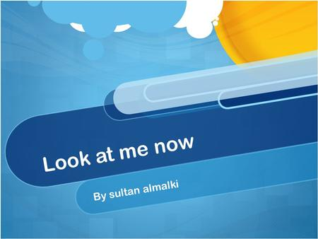 Look at me now By sultan almalki. What dramatic skills is your bests part in your performance? Why? My best dramatic skill is body gesture because I used.