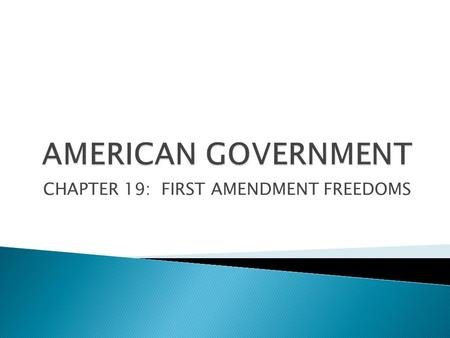 CHAPTER 19: FIRST AMENDMENT FREEDOMS