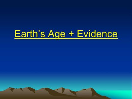 Earth's Age + Evidence. WARM UP 1)Ch 2A Diagnostic Test 2) Section Quiz: 2.2A.