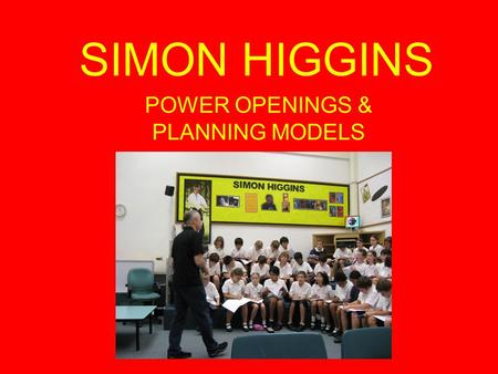 SIMON HIGGINS POWER OPENINGS & PLANNING MODELS. Use this simple exercise to help you write a powerful story opening Be ready to write 10 sentences – keep.