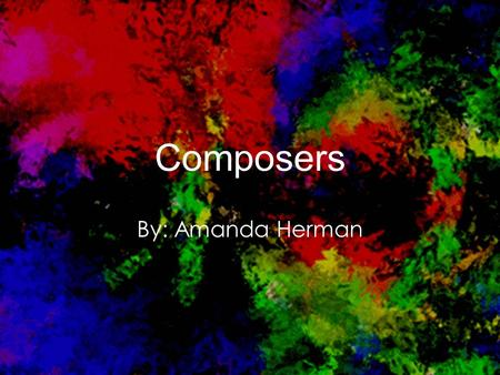 Composers By: Amanda Herman. Bach Life dates: 1675-1750 He became an organist at Arnstadt at the age 18. He want to Wiemer for nine years as a court musician.