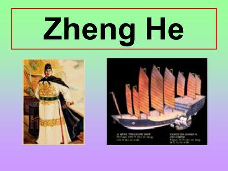 Zheng He. Zheng He was born in 1371 in Kunyang, China, during the Ming Dynasty. He was a Chinese Muslim Zheng He started his voyages to the west in 1405.