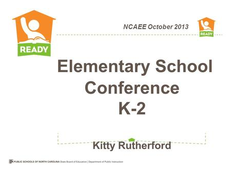 NCAEE October 2013 Elementary School Conference K-2 Kitty Rutherford.