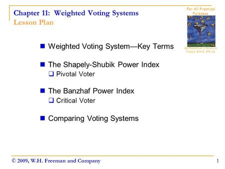 Chapter 11: Weighted Voting Systems Lesson Plan Weighted Voting System—Key Terms The Shapely-Shubik Power Index  Pivotal Voter The Banzhaf Power Index.