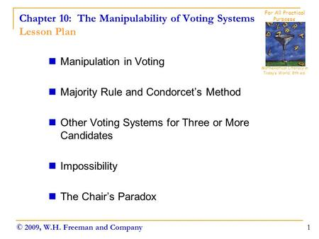 Chapter 10: The Manipulability of Voting Systems Lesson Plan Manipulation in Voting Majority Rule and Condorcet's Method Other Voting Systems for Three.