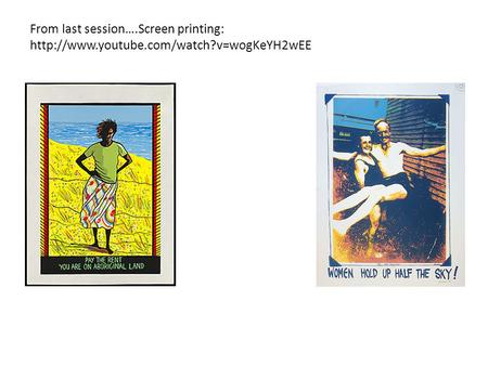 From last session….Screen printing: