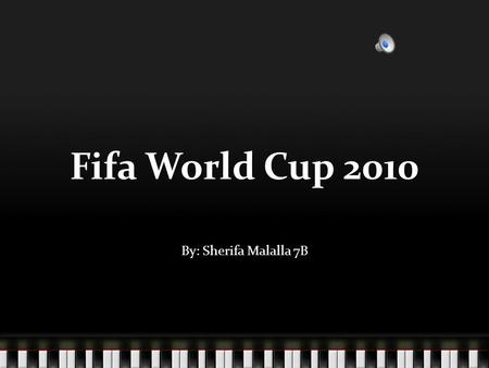 Fifa World Cup 2010 By: Sherifa Malalla 7B. The Final Spain VS Netherlands Spain beat Holland 1-0 The person who scored the goal for Spain was Andres.