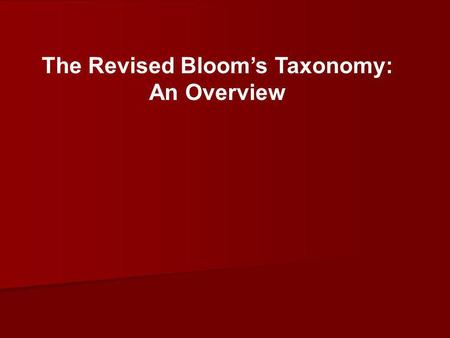 The Revised Bloom's Taxonomy: An Overview