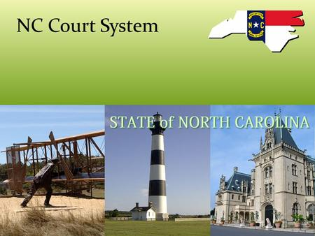 NC Court System. NC Trial Courts Trial Courts- hear evidence and arguments of the parties in a case District Courts – the judge hears the case and decides.