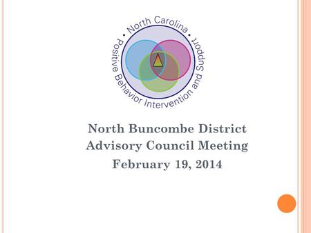 North Buncombe District Advisory Council Meeting February 19, 2014.