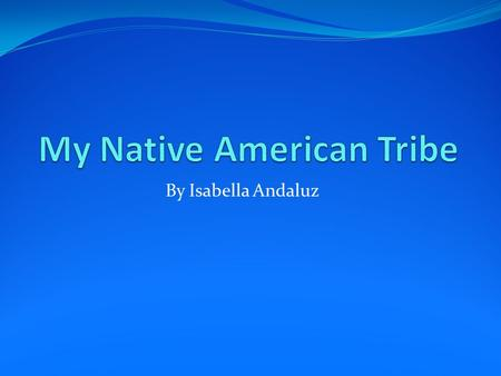 By Isabella Andaluz. My name is Istas It means snow I am part of the Yakama tribe I live in the Plateau Region of North America This is my story...