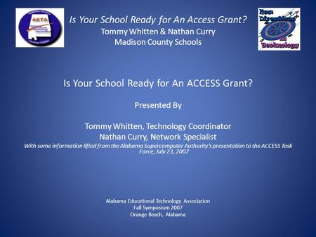 Is Your School Ready for An Access Grant? Tommy Whitten & Nathan Curry Madison County Schools Is Your School Ready for An ACCESS Grant? Presented By Tommy.