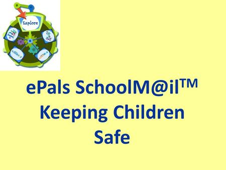 EPals TM Keeping Children Safe. Question: Can a FREE service allow teachers and school administrators to monitor  content, while still.
