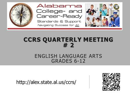 CCRS QUARTERLY MEETING # 2 CCRS QUARTERLY MEETING # 2 ENGLISH LANGUAGE ARTS GRADES 6-12
