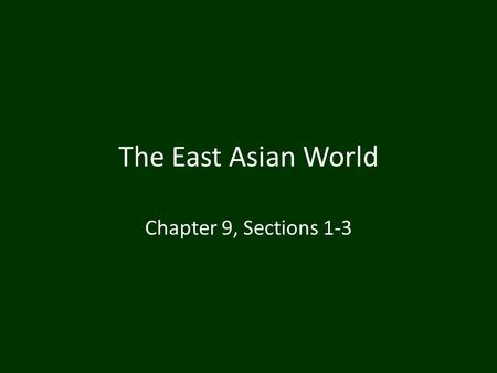 The East Asian World Chapter 9, Sections 1-3.