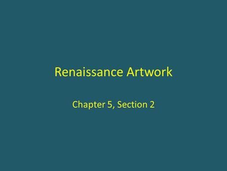 Renaissance Artwork Chapter 5, Section 2. Self Portraits??? Donatello Michelangelo Raphael Leonardo.