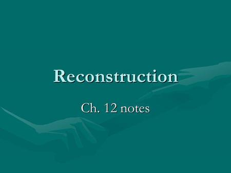 Reconstruction Ch. 12 notes 1) By 1865 large areas of the former Confederacy lay in ruins. A traveler on a railroad journey through the South described.