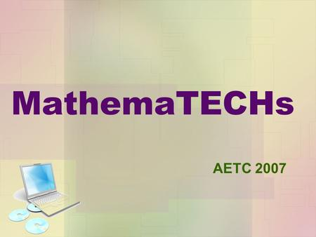MathemaTECHs AETC 2007. Let us introduce ourselves: Faith Pack –Shelby County Technology Resource Teacher –High School Math Teacher