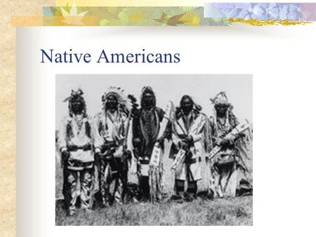 "Native Americans Introduction The term, ""Native American"" applies to a variety refers to dozens of unique societies, each with its own history and cultural."