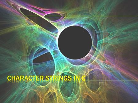  A string is an array of characters.  Strings must have a 0 or null character after the last character to show where the string ends.  The null character.