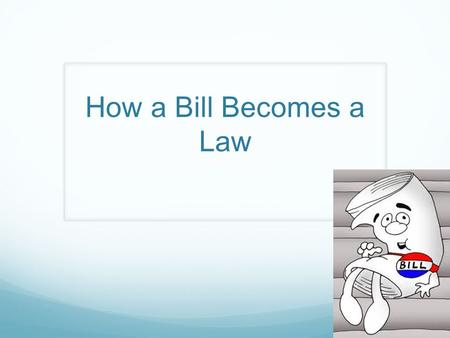 How a Bill Becomes a Law.