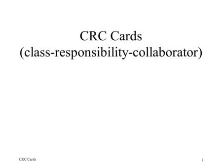 CRC Cards (class-responsibility-collaborator)