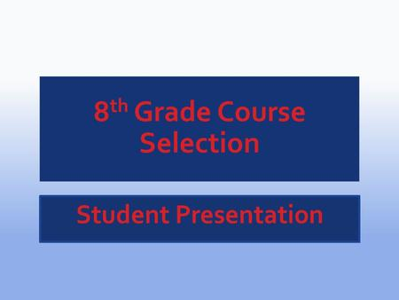Click on Parent Tab Click on Course Selection.
