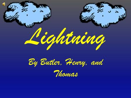 Lightning By Butler, Henry, and Thomas How Does Lightning Work? When positive(+) charges form at the top of the cloud and negative(-) charges form at.