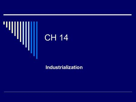 CH 14 Industrialization. Section 1 – Rise of Industry  GNP – Total value of goods and services produced by a country U.S. GNP was 8X greater in the early.