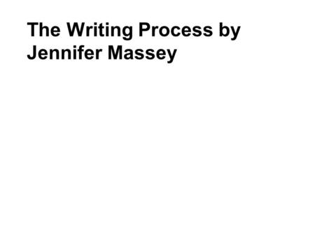The Writing Process by Jennifer Massey. Students write their stories in Microsoft Word, using the outline view.