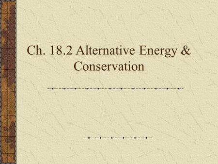 Ch Alternative Energy & Conservation