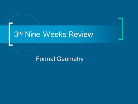 Formal Geometry 3 rd Nine Weeks Review. #1 Find the geometric mean. 9 and 25.