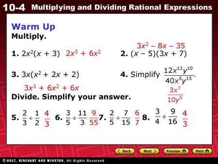 Warm Up Multiply. 1. 2x2(x + 3) 2. (x – 5)(3x + 7) 3x2 – 8x – 35