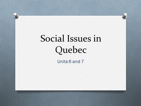 Social Issues in Quebec Units 6 and 7. Industrialization O Industrialization is the development of industry on a grand scale in a country or region. O.