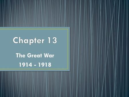The Great War 1914 - 1918. Europe enjoys peace in late 1800s, but problems lie below the surface Growing __________________ leads to competition among.