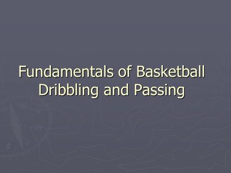 Fundamentals of Basketball Dribbling and Passing.