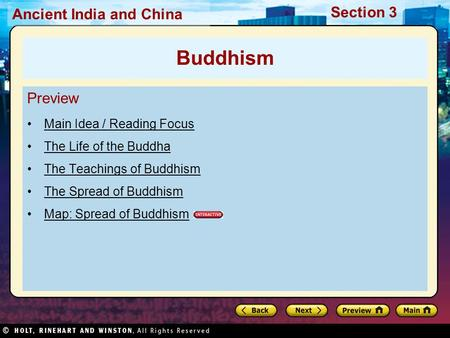 Ancient India and China Section 3 Preview Main Idea / Reading Focus The Life of the Buddha The Teachings of Buddhism The Spread of Buddhism Map: Spread.