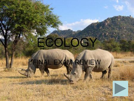 1 ECOLOGY FINAL EXAM REVIEW. 2 ECOLOGY MENU REVIEW MAJOR IDEAS REVIEW MAJOR IDEAS PRACTICE TEST QUESTIONS PRACTICE TEST QUESTIONS.