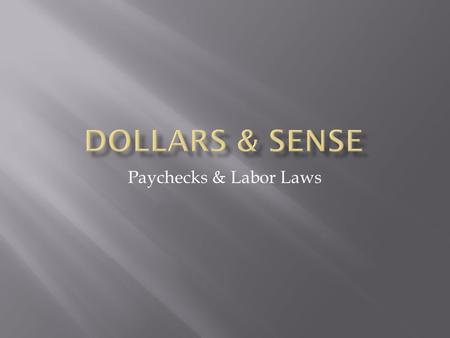 Paychecks & Labor Laws. Financial Planning EarningSavingsSpendingInvesting Tax Planning Retirement Planning Estate Planning.