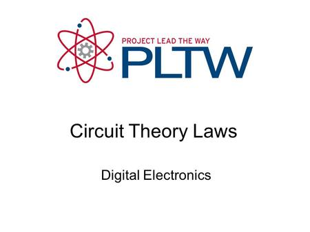 Digital Electronics Circuit Theory Laws. 2 This presentation will Define voltage, current, and resistance. Define and apply Ohm's Law. Introduce series.