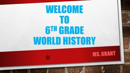 WELCOME TO 6 TH GRADE WORLD HISTORY MS. GRANT. HOW DO I FIND MS. GRANT'S WEBSITE???  STEP 1- GO TO FALCONCOVE.NET  STEP 2- CLICK ON FACULTY  STEP 3-CLICK.