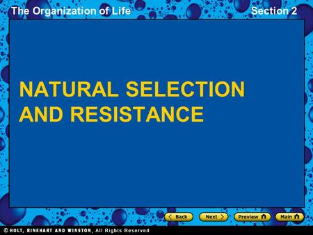 The Organization of LifeSection 2 NATURAL SELECTION AND RESISTANCE.